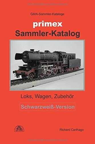 Primex Sammler-Katalog Schwarzweiß-Version: Loks, Wagen, Zubehör