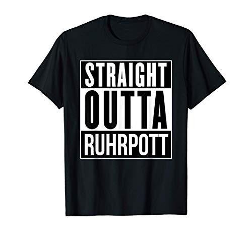 Straight Outta RUHRPOTT - T-Shirt / Geschenk / Kleidung T-Shirt