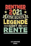 Rentner 2021 Eine echte Legende geht in Rente: Kalender 2021 und Jahresplaner von Januar bis Dezember mit Ferien, Feiertagen und Monatsübersicht | Organizer, Taschenkalender und Organizer für 1 Jahr