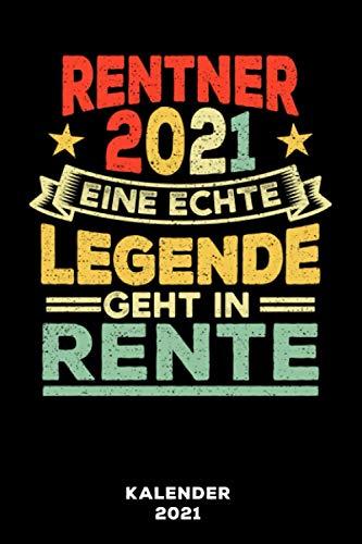 Rentner 2021 Eine echte Legende geht in Rente: Kalender 2021 und Jahresplaner von Januar bis Dezember mit Ferien, Feiertagen und Monatsübersicht   Organizer, Taschenkalender und Organizer für 1 Jahr