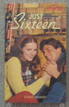 Just Sixteen - Book #7 of the Wildfire