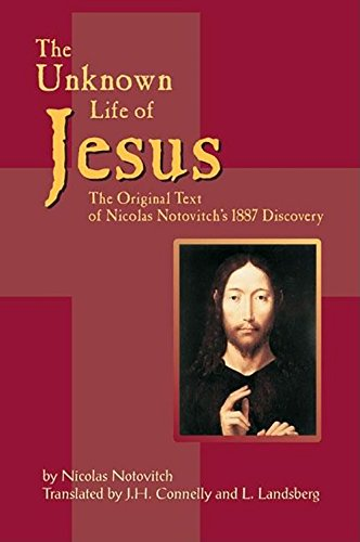 Compare Textbook Prices for The Unknown Life of Jesus: The Original Text of Nicolas Notovich's 1887 Discovery Russian Edition New edition Edition ISBN 9781884956416 by Notovitch, Nicolas,Connelly, J H,Landsberg, L