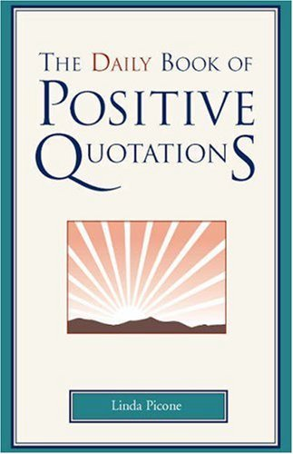 The Daily Book Of Positive Quotations Kindle Edition By Picone Linda Self Help Kindle Ebooks Amazon Com