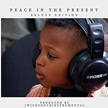 Peace in the Present (Deluxe Edition)