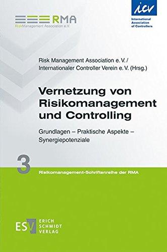 Vernetzung von Risikomanagement und Controlling: Grundlagen – Praktische Aspekte – Synergiepotenziale (Risikomanagement-Schriftenreihe der RMA, Band 3)