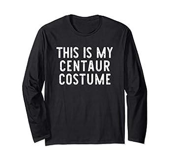 This Is My Centaur Costume Halloween Lazy Easy Long Sleeve T-Shirt