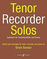 Tenor Recorder Solos / Spielbuch fur Tenorblockflote und Klavier: Score and Part