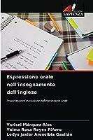 Espressione orale nell'insegnamento dell'inglese: Importanza ed evoluzione dell'espressione orale