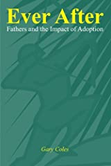 Ever After: Fathers and the Impact of Adoption Paperback