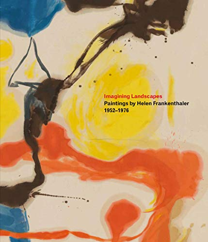 Compare Textbook Prices for Imagining Landscapes: Paintings by Helen Frankenthaler, 1952–1976  ISBN 9780847871131 by Slifkin, Robert,Baro, Gene,Rudikoff, Sonya,Geldzahler, Henry