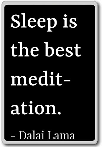 Sleep is the best meditation. - Dalai Lama quotes fridge magnet, Black