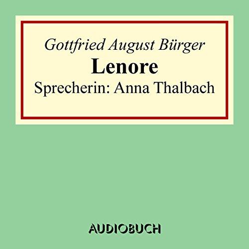 Lenore                   Autor:                                                                                                                                 Gottfried August Bürger                               Sprecher:                                                                                                                                 Anna Thalbach                      Spieldauer: 10 Min.     Noch nicht bewertet     Gesamt 0,0
