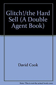 Glitch! / The Hard Sell - Book #3 of the Double Agent