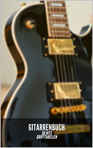 Gitarrenbuch: 50 Hits und Lieder zum Mitsingen und Mitspielen. Grifftabellen sowie leere Grifftabellen zum eintragen seiner gitarrenakkorde o.a. um songbücher zu erstellen. geschenkbücher für musiker