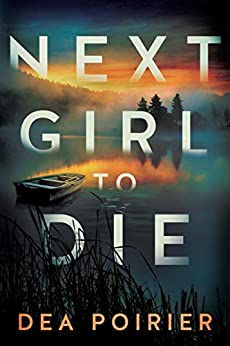 Next Girl to Die (The Calderwood Cases Book 1) by [Dea Poirier]