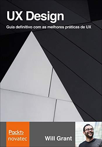 UX Design: Guia definitivo com as melhores práticas de UX (Portuguese Edition)