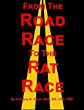 From the Road Race to the Rat Race: Essays from a Black Executive Marathoner