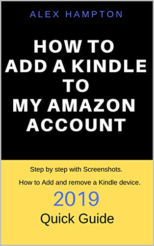 HOW TO ADD A KINDLE TO MY AMAZON ACCOUNT: 2019  QUICK GUIDE, How to Add and remove a Kindle device. Step by step with Screenshots.