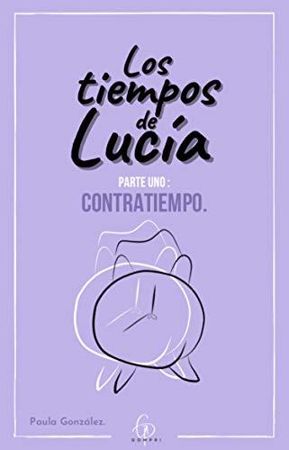 Los tiempos de Lucía: Contratiempo de Paula González
