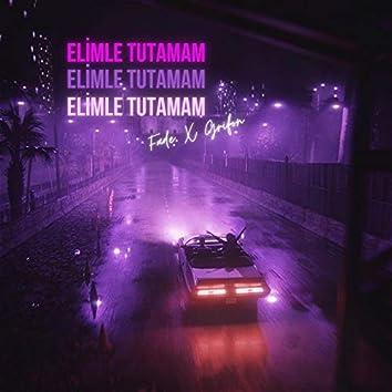 Elimle Tutamam (feat. Grifon)