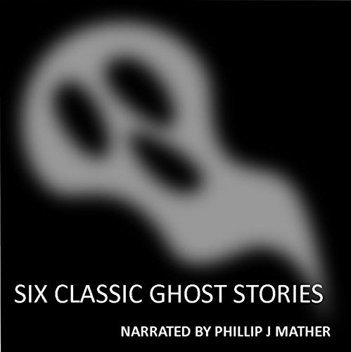 Six Classic Ghost Stories audiobook cover art