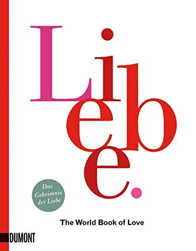Liebe: The World Book of Love. Das Geheimnis der Liebe (Taschenbücher)