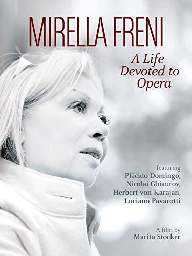 Mirella Freni: A Life Devoted to Opera   Documentary: Marita Stocker   Arthaus Musik