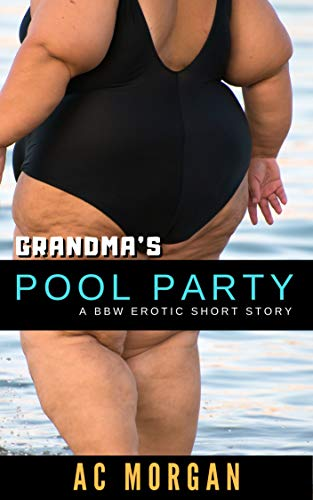 Grandma's Pool Party: A BBW Erotic Short Story (English Edition)