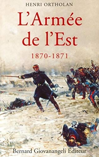 L'armée de l'Est : 1870-1871