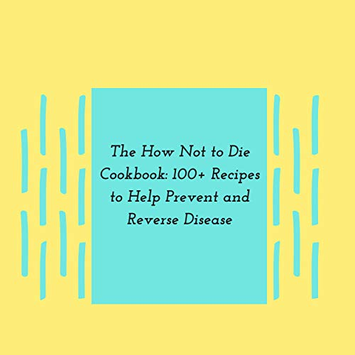 Couverture de The How Not to Die Cookbook