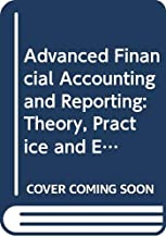 Advanced Financial Accounting and Reporting: Theory, Practice and Evidence