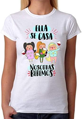Camiseta Ella se casa nosotras Bebemos