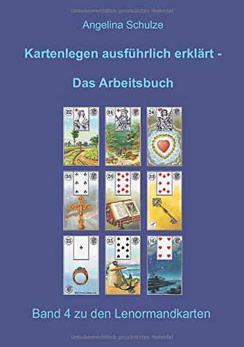 Kartenlegen ausführlich erklärt - Das Arbeitsbuch: Band 4 zu den Lenormandkarten