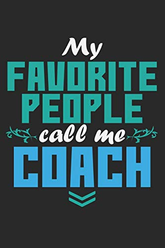 My Favorite People Call Me Coach: Notebook A5 Size, 6x9 inches, 120 lined Pages, Soccer Coach Team Sports