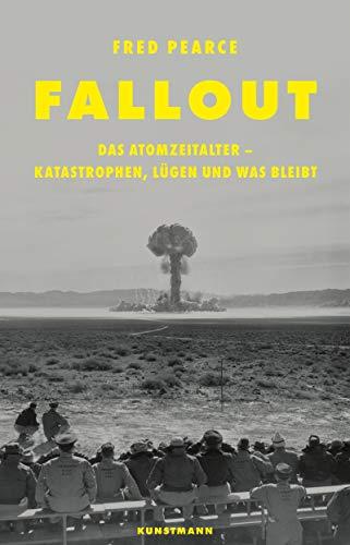 Fallout: Das Atomzeitalter - Katastrophen, Lügen und was bleibt