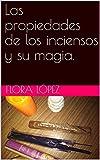Las propiedades de los inciensos y su magia. (Spanish Edition)