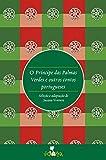 O príncipe das palmas verdes: e outros contos portugueses (Portuguese Edition)