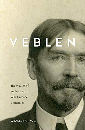 Compare Textbook Prices for Veblen: The Making of an Economist Who Unmade Economics  ISBN 9780674659728 by Camic, Charles