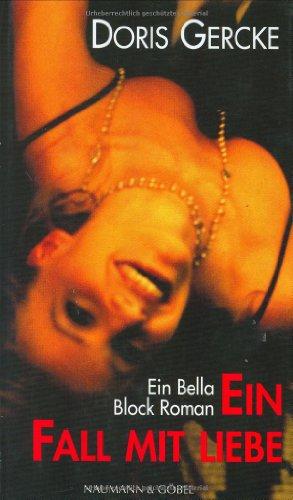 Ein Fall mit Liebe. Ein Bella Block Roman.