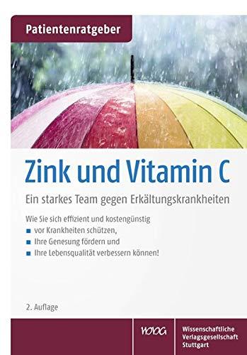 Zink und Vitamin C: Ein starkes Team gegen Erkältungskrankheiten. Patientenratgeber
