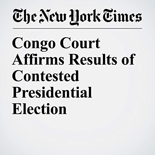 『Congo Court Affirms Results of Contested Presidential Election』のカバーアート