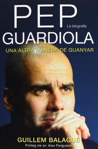 Pep Guardiola: Una altra manera de guanyar