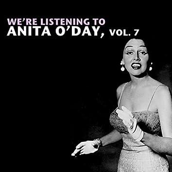 We're Listening To Anita O'Day, Vol. 7