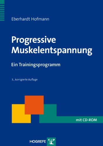 Progessive Muskelentspannung: Ein Trainingsprogramm (Therapeutische Praxis)
