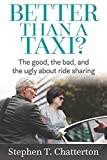 Better Than a Taxi?: The Good, the Bad, and the Ugly About Ride Sharing