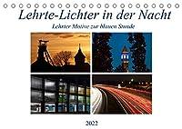 Lehrte - Lichter in der Nacht (Tischkalender 2022 DIN A5 quer): Lehrter Motive zur blauen Stunde (Monatskalender, 14 Seiten )