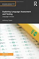 Exploring Language Assessment and Testing (Routledge Introductions to Applied Linguistics)