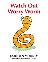 Watch Out Worry Worm