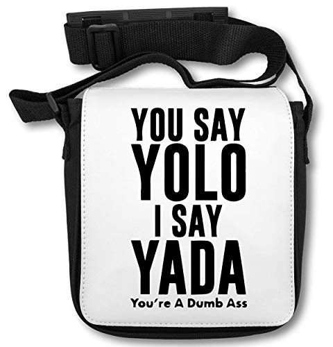 You Say Yolo I Say Yada (You Are A Dumb Ass) Bolsa de Hombro
