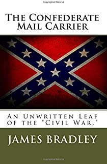 The Confederate Mail Carrier: An Unwritten Leaf of the